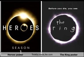 Heroes poster TotallyLooksLike.com The Ring poster