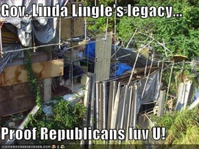 Gov. Linda Lingle's legacy...  Proof Republicans luv U!