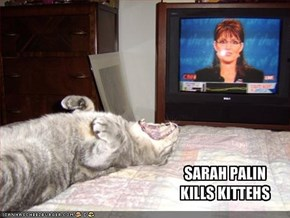 SARAH PALIN KILLS KITTEHS