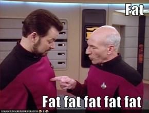 Fat  Fat fat fat fat fat