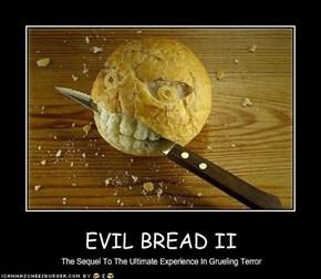 EVIL BREAD II