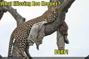 What Missing Zoo Keeper?                                                      BURP!