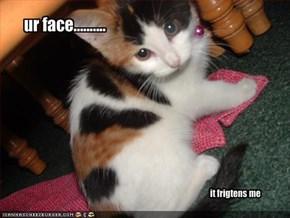 ur face..........