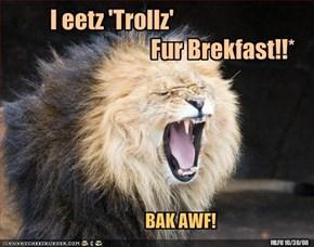 I eetz 'Trollz'