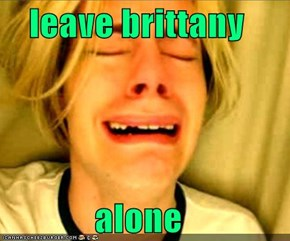 leave brittany  alone