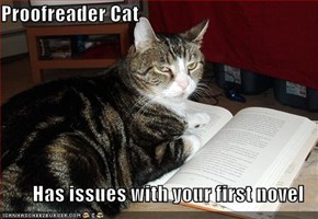 Proofreader Cat  Has issues with your first novel