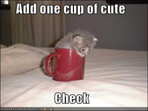 Add one cup of cute  Check