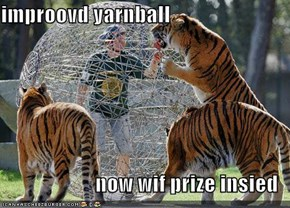 improovd yarnball  now wif prize insied
