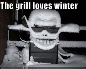 The grill loves winter