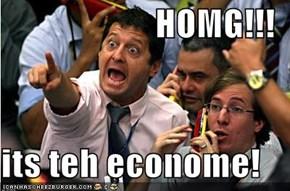 HOMG!!!   its teh econome!