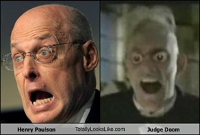 Henry Paulson TotallyLooksLike.com Judge Doom