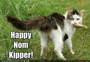 Happy Nom Kipper!