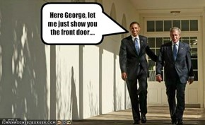 Here George, let me just show you  the front door....