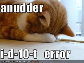 anudder  i-d-10-t   error