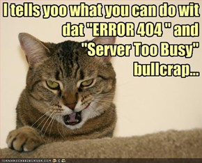 "I tells yoo what you can do wit dat ""ERROR 404 "" and