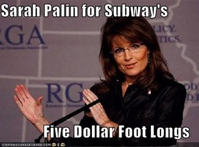 Sarah Palin for Subway's  Five Dollar Foot Longs