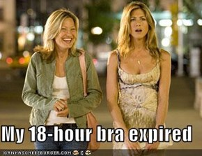 My 18-hour bra expired