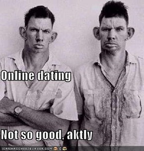 Online dating Not so good, aktly