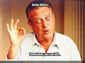 Serial Killers....