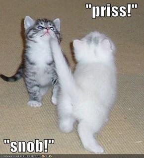 """priss!""   ""snob!"""