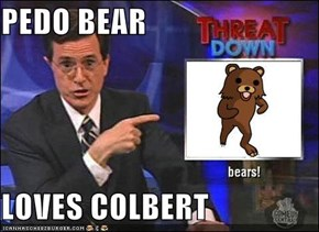 PEDO BEAR  LOVES COLBERT