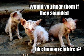 Would you hear them if they sounded