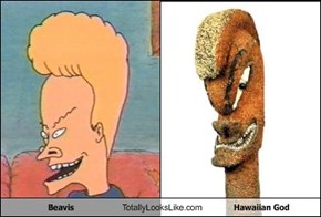 Beavis Totally Looks Like Hawaiian God