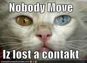 Nobody Move  Iz lost a contakt