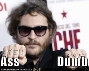 Ass               Dumb