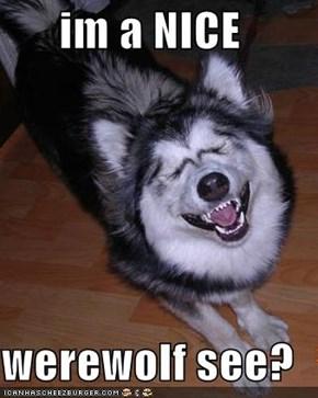 im a NICE   werewolf see?
