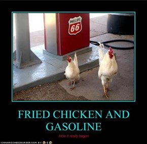 FRIED CHICKEN AND GASOLINE