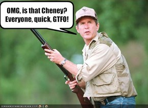 OMG, is that Cheney?