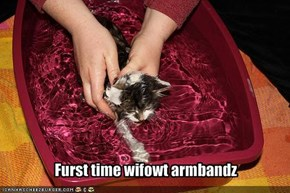 Furst time wifowt armbandz