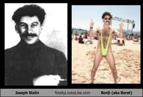 Joseph Stalin Totally Looks Like Bor@ (aka Borat)