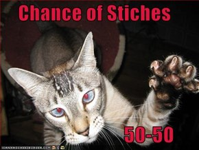 Chance of Stiches                              50-50