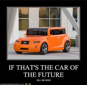 IF THAT'S THE CAR OF THE FUTURE