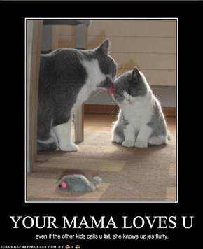 YOUR MAMA LOVES U