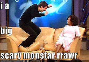 i a  big scary monstar rrawr