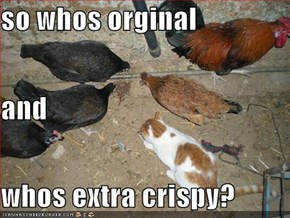 so whos orginal  and  whos extra crispy?