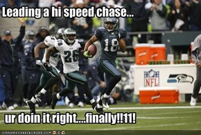 Leading a hi speed chase...