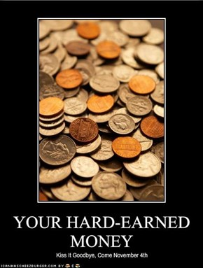 YOUR HARD-EARNED MONEY