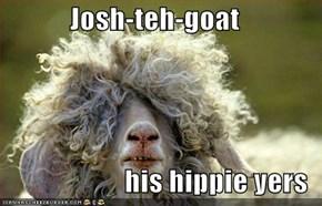 Josh-teh-goat  his hippie yers