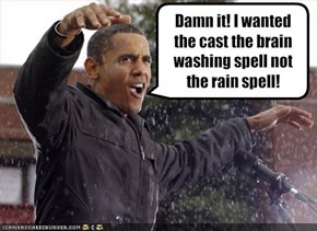 Damn it! I wanted the cast the brain washing spell not the rain spell!