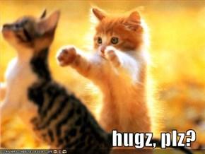 hugz, plz?