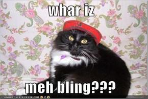 whar iz   meh bling???