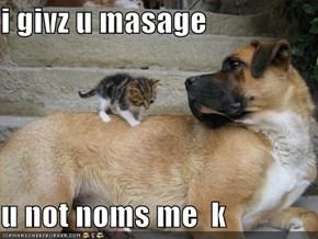 i givz u masage   u not noms me  k
