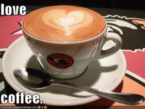 love  coffee.
