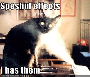 Speshul effects  I has them