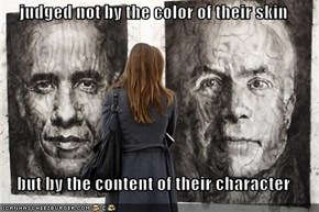 judged not by the color of their skin  but by the content of their character
