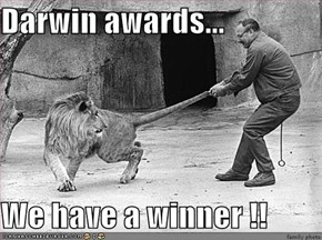 Darwin awards...  We have a winner !!